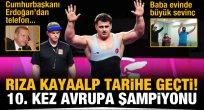 Rıza Kayaalp, 10. kez Avrupa Şampiyonu!